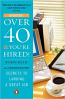 Over 40 And You're Hired!