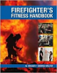 The Firefighter's Fitness Handbook