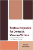 Restorative Justice for Domestic Violence Victims(2010)