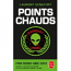 POINTS CHAUDS + ALIEN MODE D'EMPLOI [2014]
