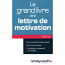 Le grand livre de la lettre de motivation (French)