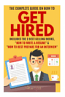 Get Hired: The Complete Guide on How to Get Hired Includes the 2 Best-Selling Books, ?How to Write a Resume?