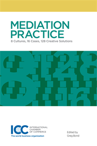 Mediation Practice:ICC Publication No. 783E, 2016 Edition