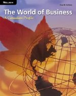 The World of Business: A Canadian Profile Teacher's Resource (Fourth Edition)