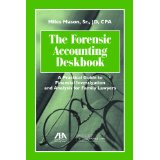 The Forensic Accounting Deskbook: A Practical Guide