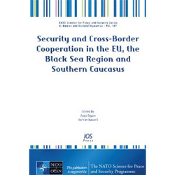 Security and Cross-border Cooperation in the Eu, the Black Sea Region and Southern Caucasus