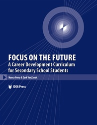 FOCUS ON THE FUTURE: A Career Development Curriculum for Secondary School Students