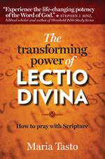 The Transforming Power of Lectio Divina
