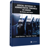 Judicial Deference to Administrative Tribunals in Canada
