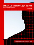 Canadian Criminology Today: Theories and Applications 5ed Plus...