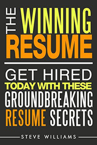 Resume: The Winning Resume - Get Hired Today