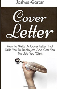 Cover Letter: How To Write A Cover Letter That Sells You