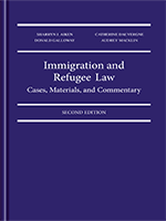 Immigration and Refugee Law: Cases, Materials, and Commentary, 2ed