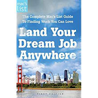 Land Your Dream Job Anywhere: The Complete Mac's List Guide to Finding Work You Can Love