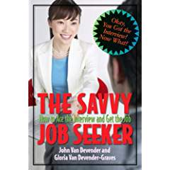 Savvy Interviewing: How to Ace the Interview & Get the Job
