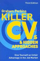 Killer CVs and Hidden Approaches