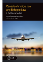 CANADIAN IMMIGRATION AND REFUGEE LAW: A PRACTITIONER'S HANDBOOK